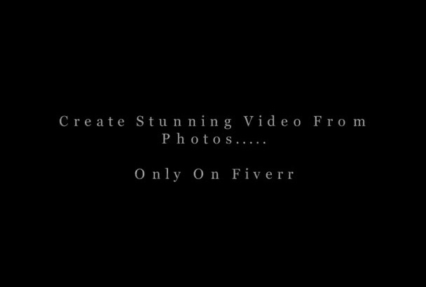 make and aweosome VIDEO from your photos and make a video