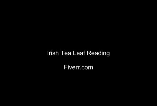 do an Irish Gypsy Tealeaf Reading with picture JPG and text Document