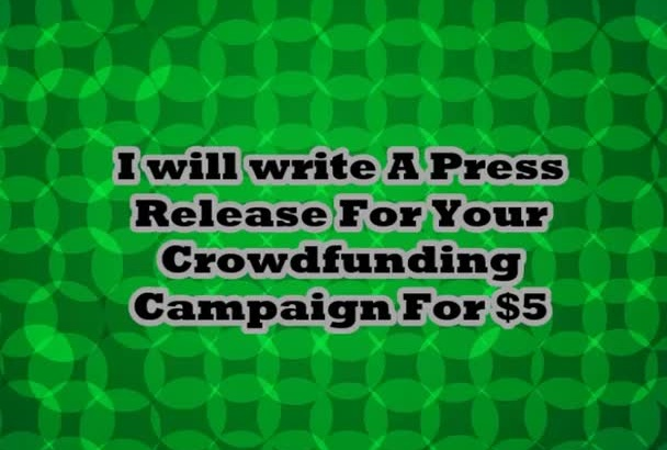 write A Killier Press Release for Kickstarter Indiegogo Campaign