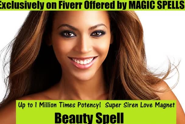cast SPELL for Beauty Magic Spell up to 1000000x potency w gig extras