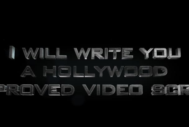 write you a Hollywood approved video script