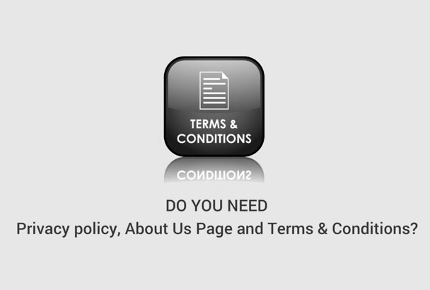 write Your Privacy Policy, About Us Page, Terms and Conditions