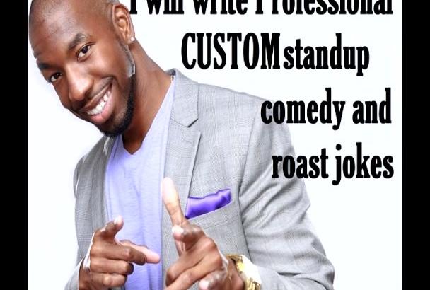 write professional custom standup comedy and roast jokes
