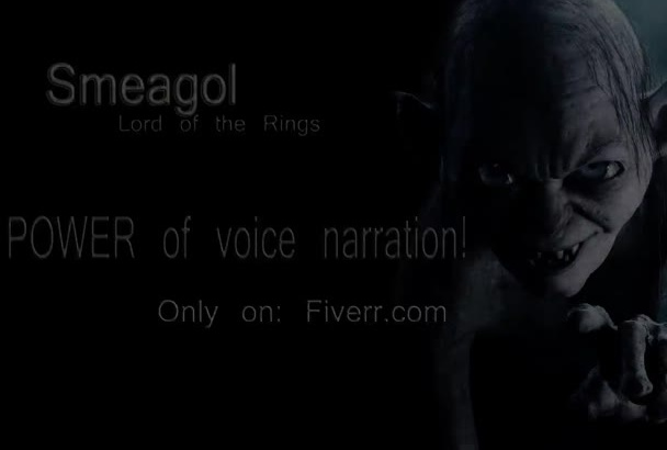 do narration voice over in Smeagol voice