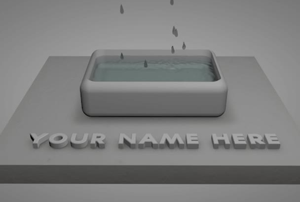 create water drops falling into a tub with your name beneath it