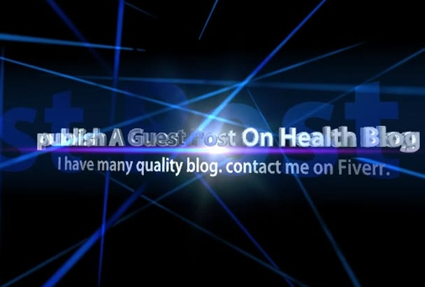 publish A Guest Post On Health Blog DA 30 plus