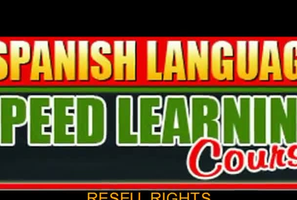 sell The Spanish Language Speed Learning Course Now Comes with Resale Resell Rights To This Top Seller