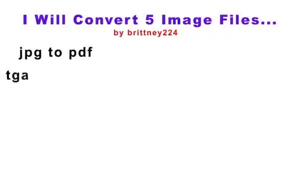 convert 5 image files into another file type like pdf or jpg