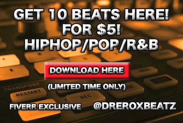 send 10 Hip Hop Pop and RnB beats to you for only 5 bucks