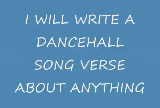 write a Dancehall Verse about anything
