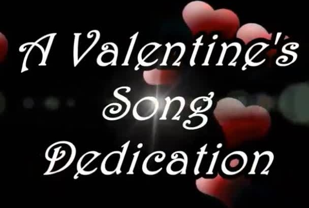 record a song dedication for you to send for Valentine day