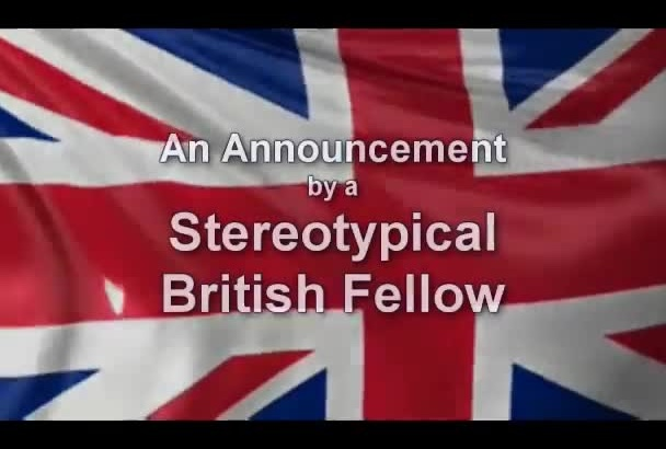 perform your message in a Typically Brit way, in just a hat and small flag