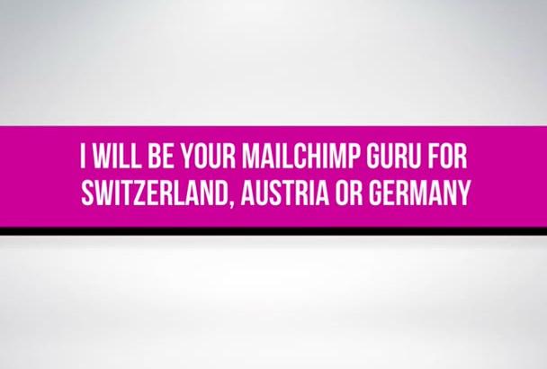 be your mailchimp guru for Switzerland, Austria or Germany