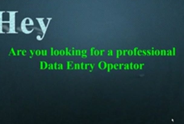 complete any type of Data Entry work, 3 hour