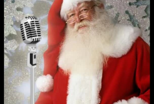 record a Santa Claus voice over for Christmas