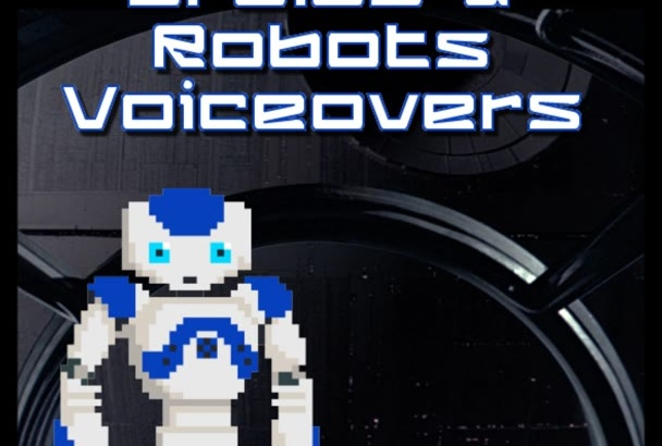 record an amazing droid or robot style voiceover