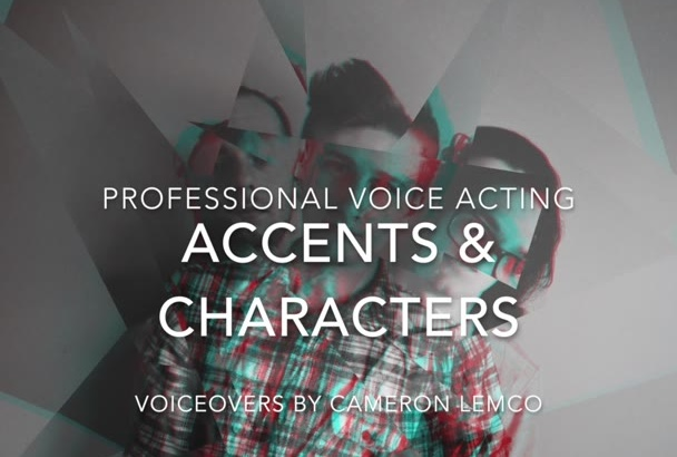 do a Voiceover In Any Accent or Character
