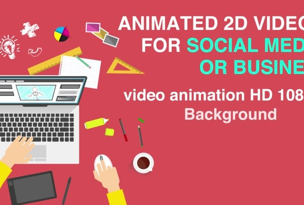 do animated 2D videos for Social media or business