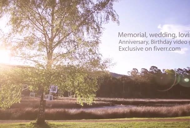 make BEAUTIFUL memorial, birthday, wedding,anniversary video