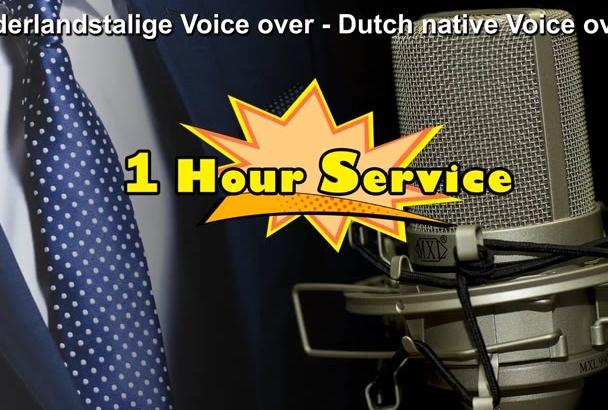 record Dutch Nederlandse voice over Also 1 hour service