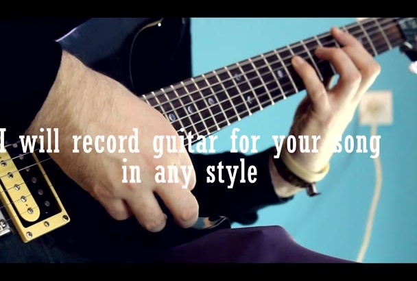 record electric guitar for your song in any style