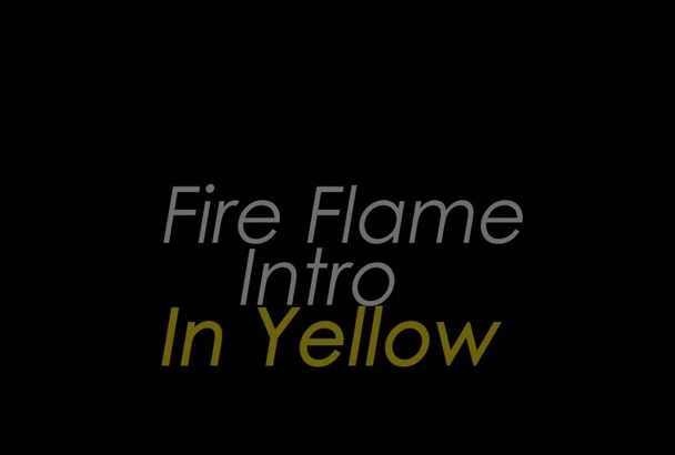 make flame intro for you