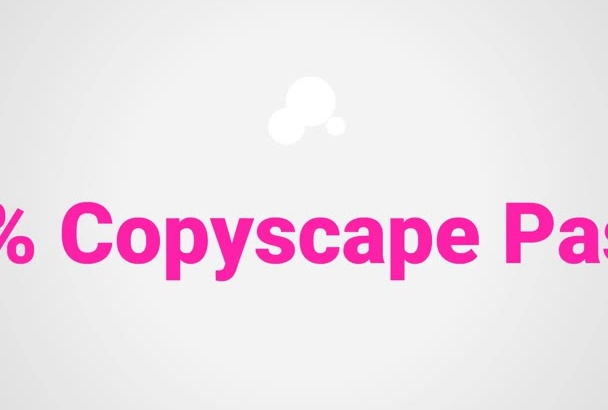 provide Google Proof Copyscape Passed High Quality Articles
