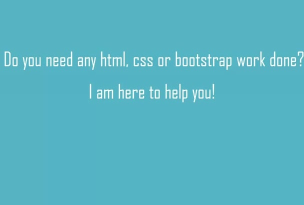 do html, css, bootstrap related work
