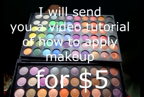 send you a video tutorial of how to apply makeup