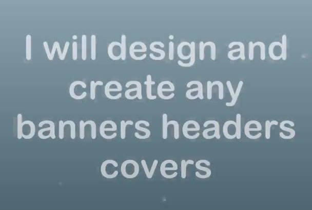 design and create any banners headers covers