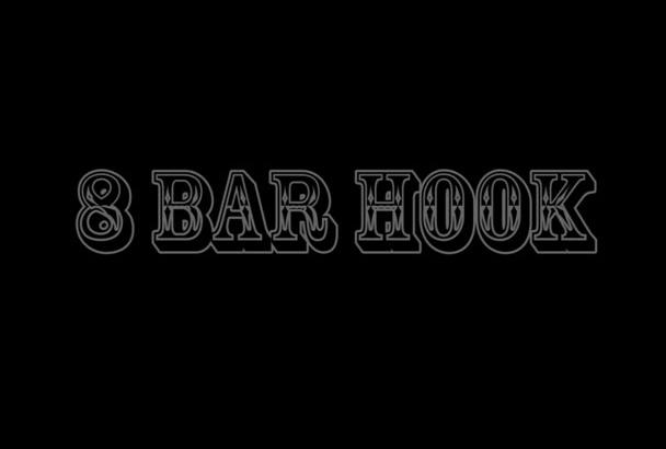 write a catchy 8 bar lyrics hook