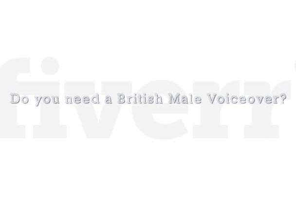 record a professional British, male voiceover