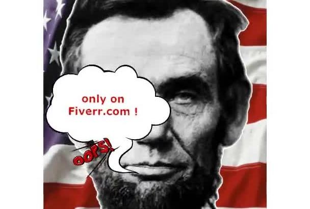 be President Lincoln, your Spokesperson