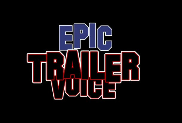 deliver an EPIC movie trailer voice over