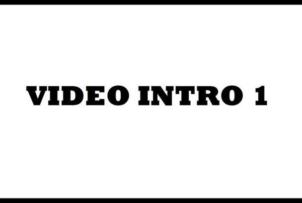 make 2 eye catching Video Intro