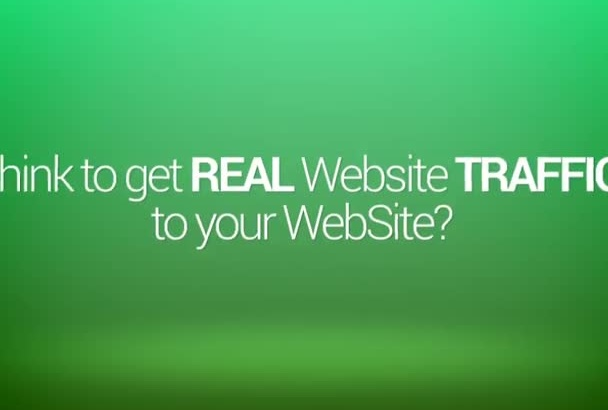 send unlimited REAL traffic to your website for 7 days 20999 visits guaranteed