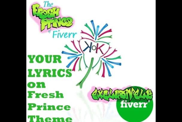 rap your lyrics on Fresh Prince theme