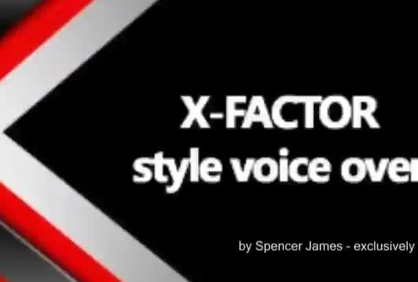 provide a voice over similar to the X Factor
