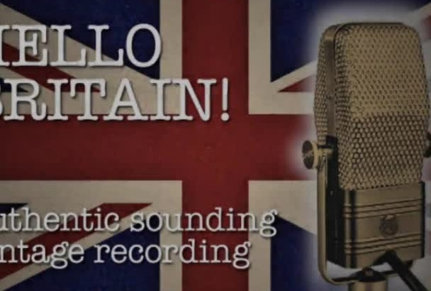 record an authentic vintage British voice over
