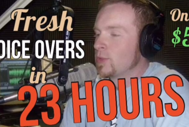 give you a Great Voice Over in 23 hours or less
