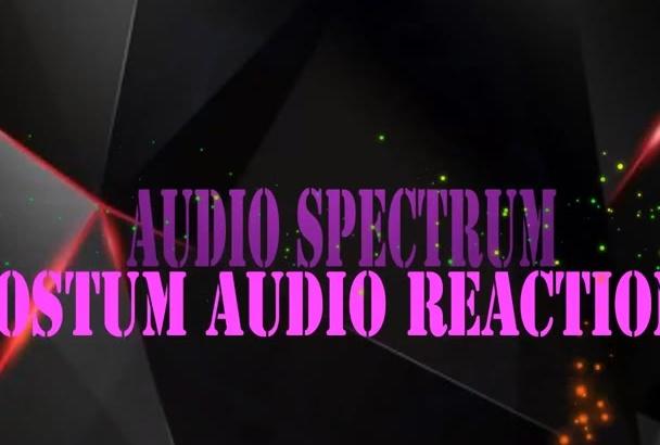 make a fantastic audio spectrum,audio reaction video
