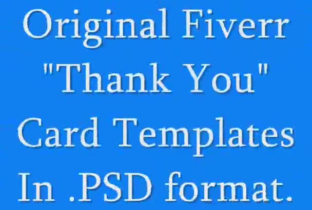 give you 10 unique and fully editable Fiverr Thank You cards in psd fomat to send to your gig buyers