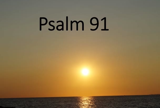 inspire you with a voiceover video of Psalm 91