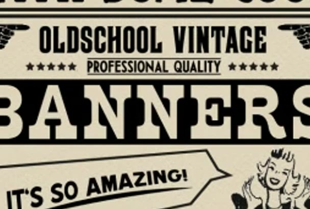 create an professional and unique  vintage banner,ad,sign