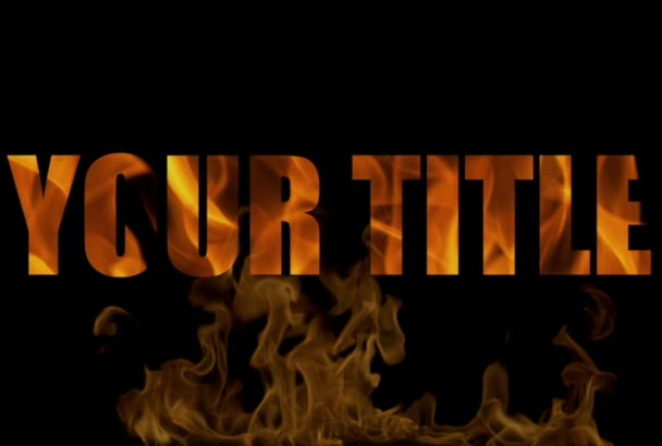create a pro animated video title in flames