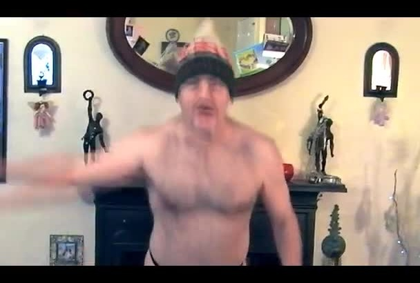 sing Happy Birthday in just a thong and Wooly hat