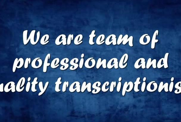 provide quality transcription services