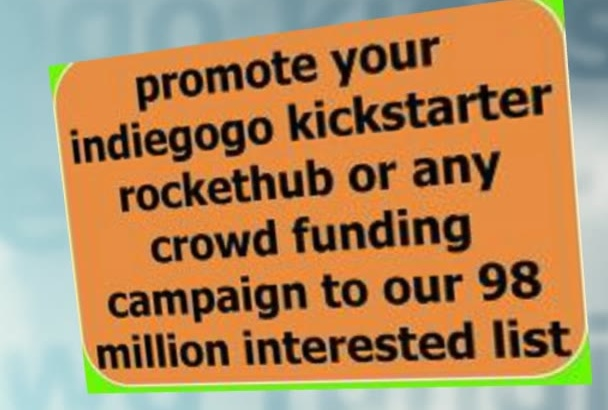 massively promote your indiegogo kickstarter   crowd funding campaign