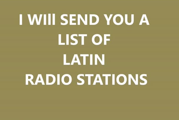 send you a list of Radio Stations that will play Latin Music