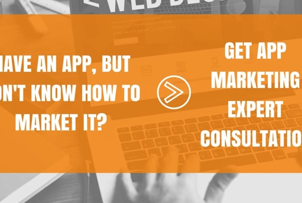 give You a Consultation as an App Marketing Expert